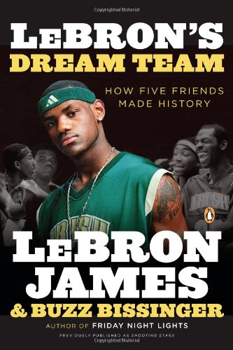 Lebron's Dream Team: How Five Friends Made History 9780143118220