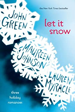 Let It Snow: Three Holiday Romances 9780142412145
