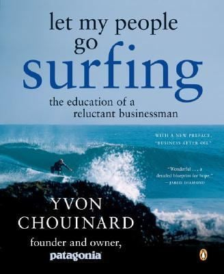 Let My People Go Surfing: The Education of a Reluctant Businessman 9780143037835