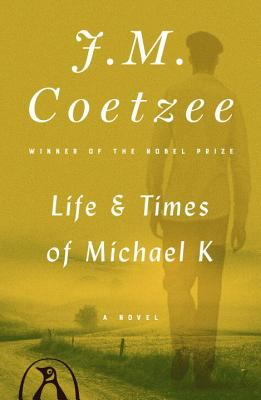 Life and Times of Michael K : A Novel