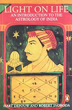 Light on Life: An Introduction to the Astrology of India 9780140195071