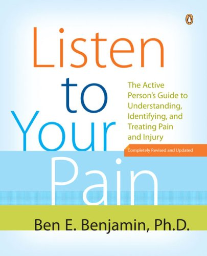 Listen to Your Pain: The Active Person's Guide to Understanding, Identifying, and Treating Pain and Injury 9780143111955