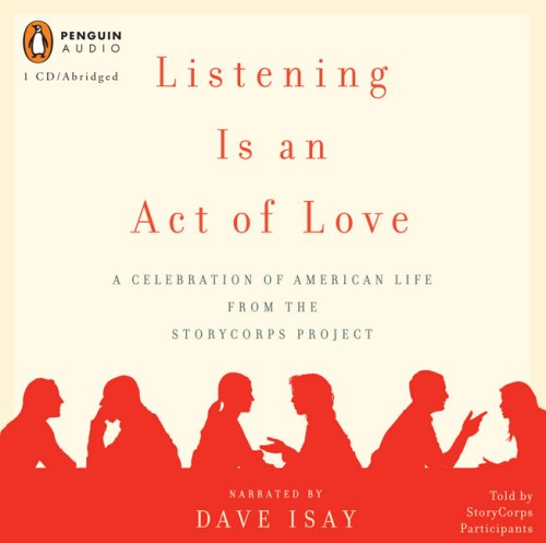 Listening Is an Act of Love: A Celebration of American Life from the Storycorps Project 9780143142614
