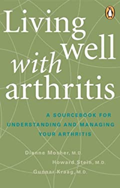 Living Well with Arthritis: A Sourcebook for Understanding and Managing Your Arthritis 9780143055587