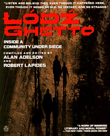 Lodz Ghetto: 2a Community History Told in Diaries, Journals, and Documents 9780140132281