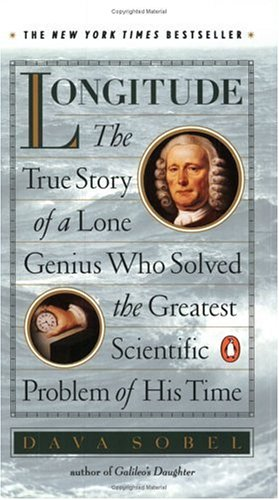 Longitude: The True Story of a Lone Genius Who Solved the Greatest Scientific Problem of His Time 9780140258790