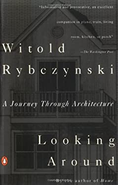 Looking Around: A Journey Through Architecture 9780140168891