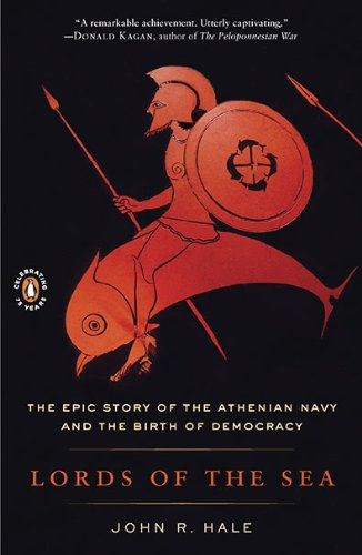 Lords of the Sea: The Epic Story of the Athenian Navy and the Birth of Democracy