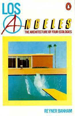 Los Angeles: The Architecture of Four Ecologies 9780140136609