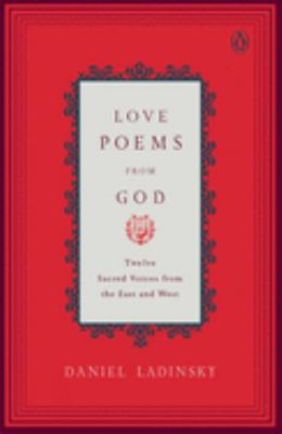 Love Poems from God: Twelve Sacred Voices from the East and West 9780142196120