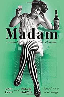 Madam : A Novel of New Orleans