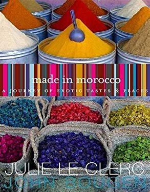 Made in Morocco: A Journey of Exotic Tastes & Places 9780143019428