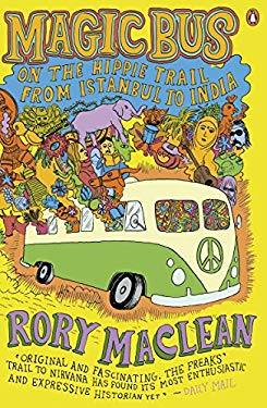 Magic Bus: On the Hippie Trail from Istanbul to India 9780141015958