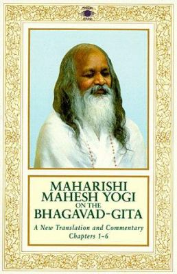 Maharishi Mahesh Yogi on the Bhagavad-Gita: A Translation and Commentary, Chapters 1-6 9780140192476