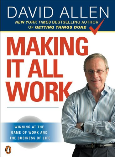 Making It All Work: Winning at the Game of Work and the Business of Life 9780143116622