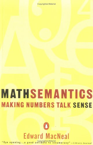 Mathsemantics: Making Numbers Talk Sense 9780140234862
