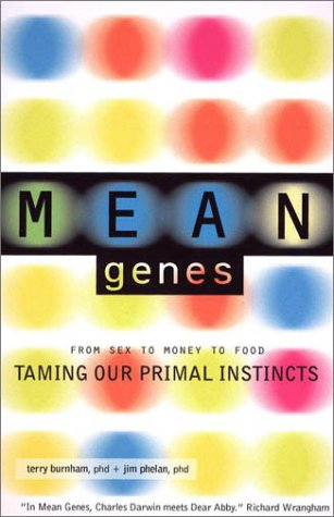 Mean Genes: From Sex to Money to Food: Taming Our Primal Instincts 9780142000076