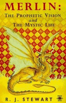 Merlin: 2the Prophetic Vision and the Mystical Life 9780140193725
