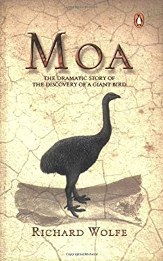 Moa: The Dramatic Story of the Discovery of a Giant Bird 9780143018735