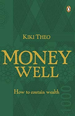 The Money Well: How to Contain Wealth 9780143026013