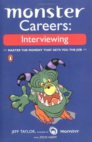 Monster Careers: Interviewing: Master the Moment That Gets You the Job 9780143035770