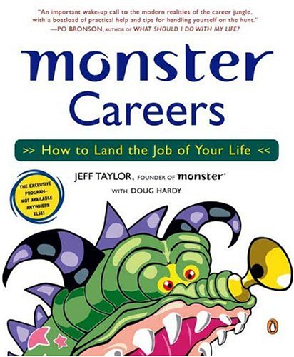 Monster Careers: How to Land the Job of Your Life 9780142004364