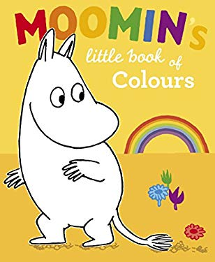 Moomin's Little Book of Colours. Based on Tove Jansson's Original Characters and Artwork 9780141330587