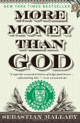 More Money Than God: Hedge Funds and the Making of a New Elite 9780143119418