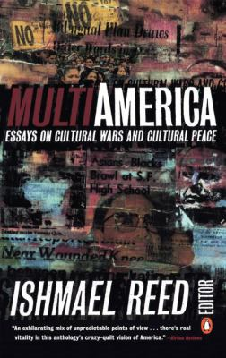 Multi-America : Essays on Cultural Wars and Cultural Peace