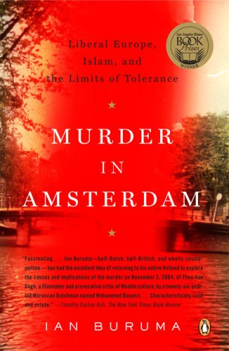 Murder in Amsterdam: Liberal Europe, Islam and the Limits of Tolerance 9780143112365