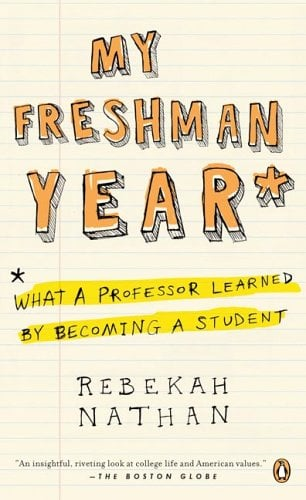 My Freshman Year: What a Professor Learned by Becoming a Student 9780143037477