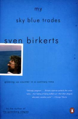 My Sky Blue Trades: Growing Up Counter in a Contrary Time 9780142003091
