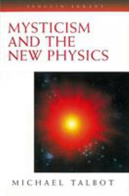 Mysticism and the New Physics: Revised and Updated Edition 9780140193282