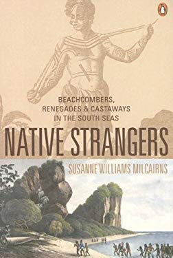 Native Strangers: Beachcombers, Renegades and Castaways in the South Seas 9780143020158