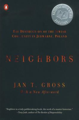 Neighbors: The Destruction of the Jewish Community in Jedwabne, Poland 9780142002407