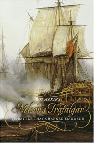 Nelson's Trafalgar: The Battle That Changed the World 9780143037958
