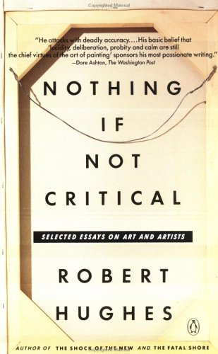 Nothing If Not Critical: Selected Essays on Art and Artists 9780140165241