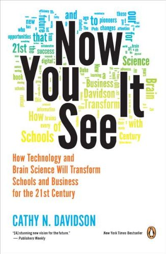 Now You See It: How Technology and Brain Science Will Transform Schools and Business for the 21st Century 9780143121268