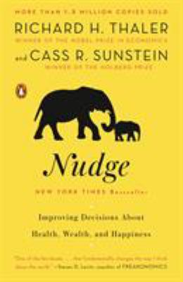 Nudge: Improving Decisions about Health, Wealth, and Happiness 9780143115267