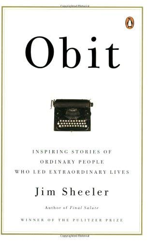 Obit.: Inspiring Stories of Ordinary People Who Led Extraordinary Lives 9780143113836