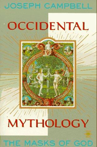 Occidental Mythology: The Masks of God, Volume III 9780140194418