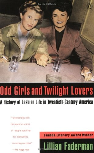 Odd Girls and Twilight Lovers: A History of Lesbian Life in Twentieth-Century America 9780140171228