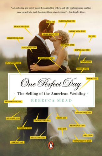 One Perfect Day: The Selling of the American Wedding 9780143113843