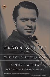 Orson Welles: Volume 1: The Road to Xanadu 421919
