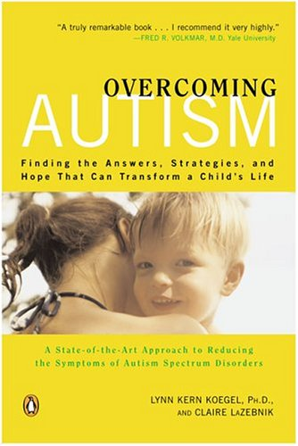 Overcoming Autism: Finding the Answers, Strategies, and Hope That Can Transform a Child's Life 9780143034681