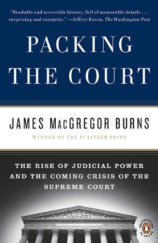 Packing the Court: The Rise of Judicial Power and the Coming Crisis of the Supreme Court 9780143117414