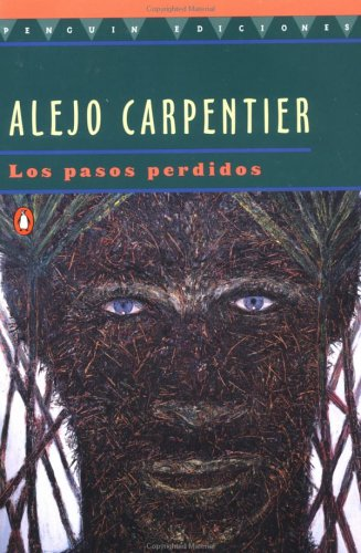 Pasos Perdidos, Los: The Lost Steps - Carpentier, Alejo