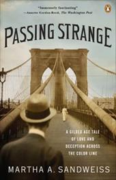 Passing Strange: A Gilded Age Tale of Love and Deception Across the Color Line 436593