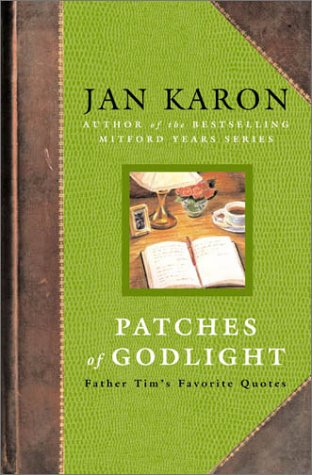 Patches of Godlight: Father Tim's Favorite Quotes 9780142001974