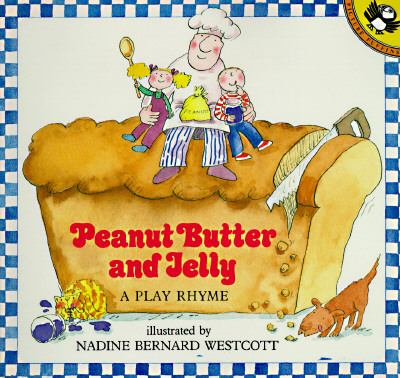 Peanut Butter and Jelly: A Play Rhyme 9780140548525